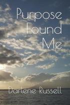 Purpose Found Me