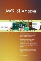 Aws Iot Amazon the Ultimate Step-By-Step Guide