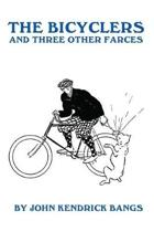 The Bicyclers: And Three Other Farces