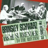 Surrender To The Rhythm: The Best Of Brinsley Schwarz