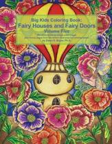 Big Kids Coloring Book Fairy Houses and Fairy Doors Volume Five