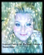 Inspired Poetry For The Soul: Volume 2