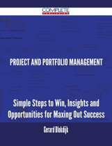 Project and Portfolio Management - Simple Steps to Win, Insights and Opportunities for Maxing Out Success