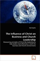 The Influence of Christ on Business and Church Leadership