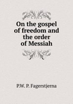 On the Gospel of Freedom and the Order of Messiah