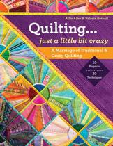 Quilting - Just a Little Bit Crazy