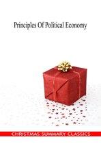 Principles Of Political Economy [Christmas Summary Classics]