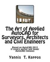 The Art of Applied AutoCAD for Surveyors, Architects and Civil Engineers