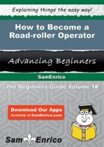 How to Become a Road-roller Operator