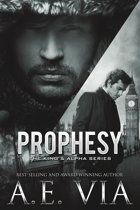 Prophesy: The King & Alpha Series