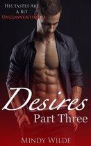 Desires Part Three