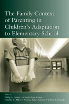The Family Context of Parenting in Children's Adaptation to Elementary School