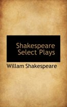 Shakespeare Select Plays