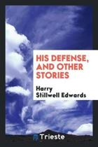 His Defense, and Other Stories