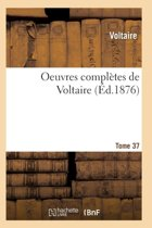 Oeuvres Compl tes de Voltaire. Tome 37