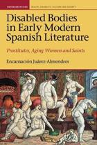 Disabled Bodies in Early Modern Spanish Literature