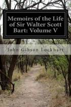 Memoirs of the Life of Sir Walter Scott Bart