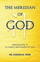 The Meridian of God - Attaining Unity to Co-Create a New Paradise on Earth