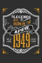Legends Were Born in April 1949 One Of A Kind Limited Edition: Weekly 100 page 6 x9 Dated Calendar Planner and Notebook For 2019-2020 Academic Year