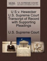 U S V. Hewecker U.S. Supreme Court Transcript of Record with Supporting Pleadings