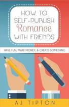 How to Self-Publish Romance with Friends