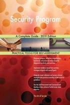 Security Program A Complete Guide - 2019 Edition