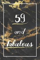 59 And Fabulous: Lined Journal / Notebook - 59th Birthday Gift - Fun And Practical Alternative to a Card - Elegant 59 yr Old Gift For W