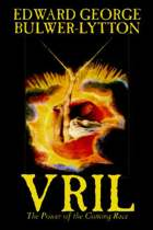 Vril, the Power of the Coming Race by Edward Bulwer-Lytton, Science Fiction