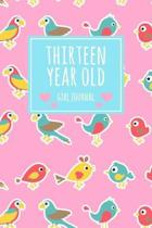 Thirteen Year Old Girl Journal: 6x9'' Cute 13 Year Old Birthday Bird Dot Bullet Notebook/Journal Gift For Girls