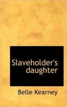 Slaveholder's Daughter