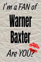 I'm a Fan of Warner Baxter Are You? Creative Writing Lined Journal