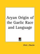 Aryan Origin of the Gaelic Race and Language (1876)