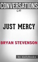 Just Mercy: A Story of Justice and Redemption by Bryan Stevenson | Conversation Starters
