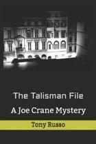 The Talisman File: A Joe Crane Mystery