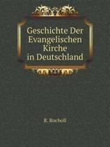 Geschichte Der Evangelischen Kirche in Deutschland