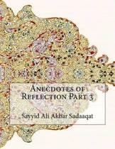 Anecdotes of Reflection Part 3
