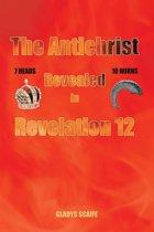 The Antichrist Revealed in Revelation 12
