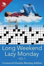 Long Weekend Lazy Monday Vol 1