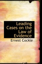 Leading Cases on the Law of Evidence