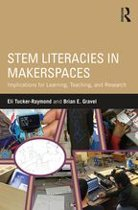 STEM Literacies in Makerspaces