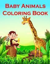 Baby Animals Coloring Book: Fun and Cute Coloring Book for Children, Preschool, Kindergarten age 3-5