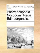 Pharmacopoeia Nosocomii Regii Edinburgensis.