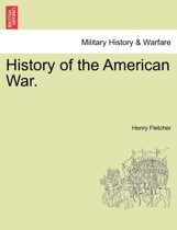History of the American War. Vol. II