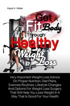 Get A Fit Body Through Healthy Weight Loss