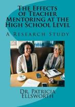 The Effects of Teacher Mentoring at the High School Level