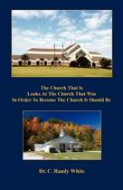 The Church That Is Looks at the Church That Was in Order to Become the Church It Should Be