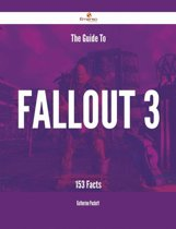 The Guide To Fallout 3 - 153 Facts