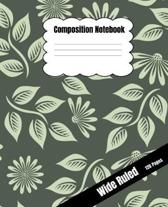 Composition Notebook: Flower Design - College Wide Ruled 120 Pages - 7.5''x 9.25'' Dimension