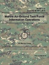 Marine Air-Ground Task Force Information Operations (McWp 3-32) (Formerly McWp 3-40.4)