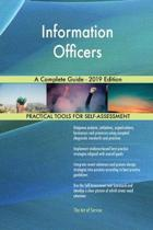 Information Officers a Complete Guide - 2019 Edition